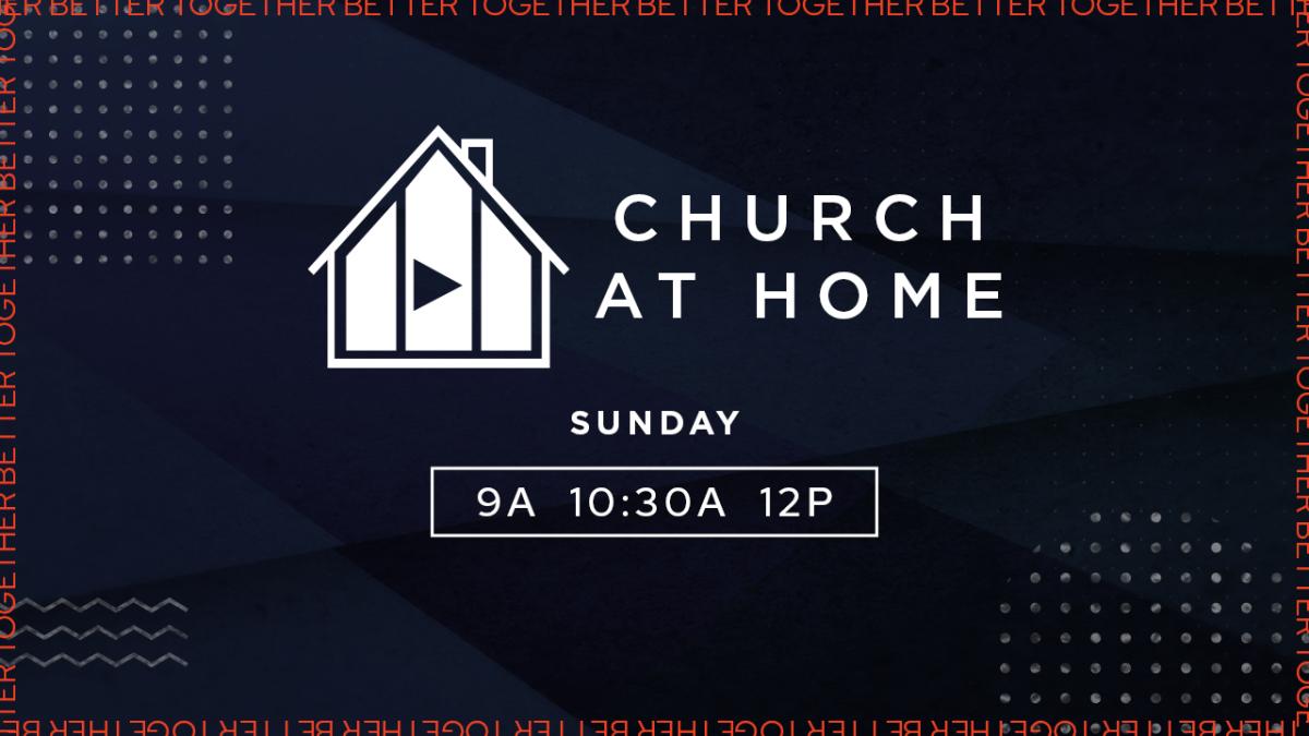Church @ Home This Weekend